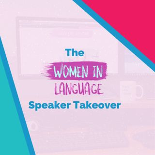 The Women in Language Speaker Takeover