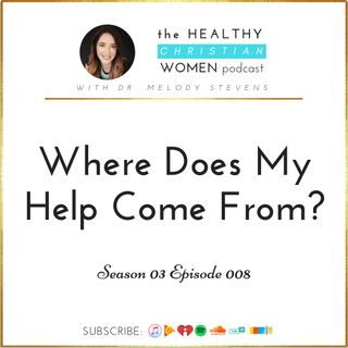 S03 E008: Where Does My Help Come From?