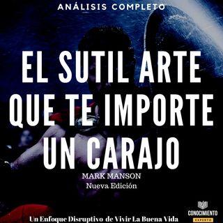 158 - El Sutil Arte que te Importe un Carajo (Nueva Edición)