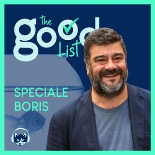 36. The Good List: Francesco Pannofino - Puntata speciale sulla serie tv  Boris