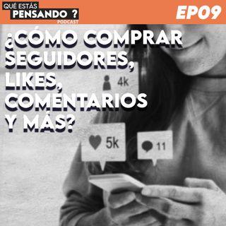 EP 09 ¿Cómo comprar seguidores, likes, comentarios y más? El lado oscuro de las redes sociales.