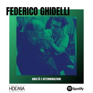 Federico Ghidelli. Umiltà e determinazione