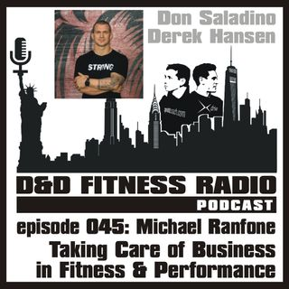 Episode 045 - Michael Ranfone:  Taking Care of Business in Fitness & Performance