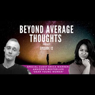 Louisiana & Nova Scotia During Covid-19, Staying Productive by Writing Books! w/ Erica Warren  -  Episode 11 - Beyond Average Thoughts