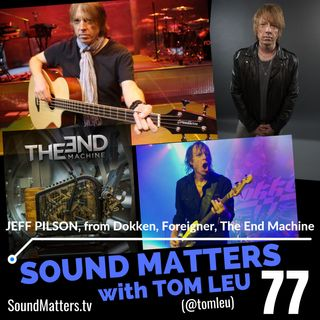 077: Jeff Pilson from Foreigner, Dokken, & The End Machine