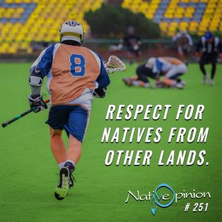 "Episode 251 ""Respect For Natives From Other Lands"""