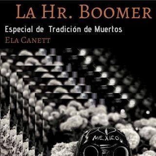 LA HORA BOOMER TRADICIÓN DÍA DE MUERTOS