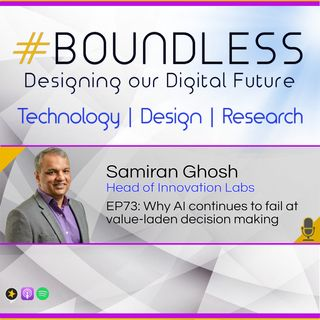EP73: Samiran Ghosh, Head of Innovation Labs: Why AI continues to fail at value-laden decision making