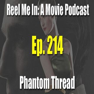 Ep. 214: Phantom Thread