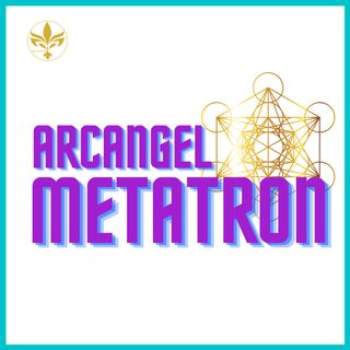 EP: 4 ARCANGEL METATRON