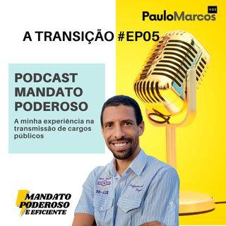 #ep05 - A Transição: minha experiência na transmissão de cargos públicos