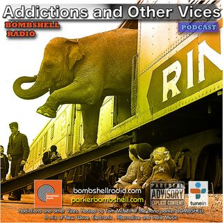 Addictions and Other Vices 331 - Bombshell Radio