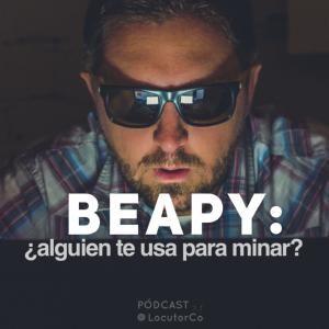 BEAPY: ¿Alguien está usando tu equipo para minar criptomonedas?