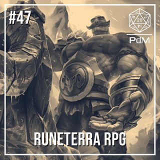 Podcast de Mesa #47 - Runeterra RPG