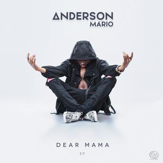 Anderson Mário (Dear Mama - EP)