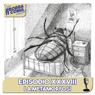 La Metamorfosi - Episodio 038