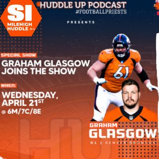 HU #673: RG Graham Glasgow Joins to Share Outlook for Broncos' 2021 Season