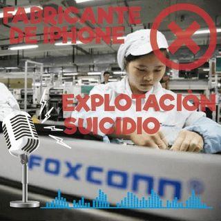 Compañía Foxconn en China. Fabricante de iphone. explotación y suicidio.