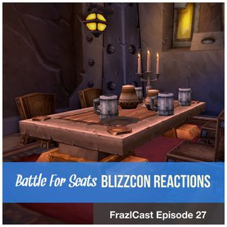 FC 027: Battle for Seats (BlizzCon Reactions)