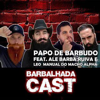 Papo de BARBUDO - BARBALHADACAST - #006Ale Arrais e Bruno Salvagno conversam com Ale Barba Ruiva e Leo, do Manual do Macho Alpha. Será que f