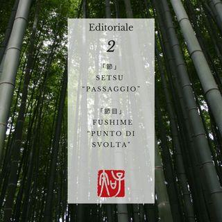 """Editoriale 02 -「節」setsu """"passaggio"""" 「節目」 fushime """"punto di svolta"""""""