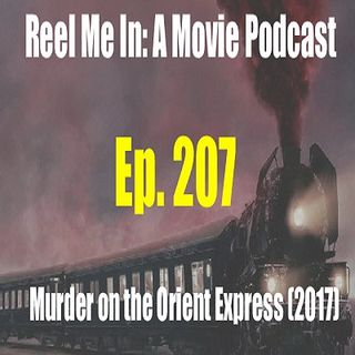 Ep. 207: Murder on the Orient Express (2017)