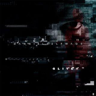 Danniel Selfmade Glitch Podcast 01-12-2018