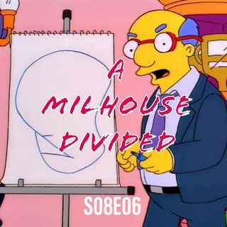 124) S08E06 (A Milhouse Divided)
