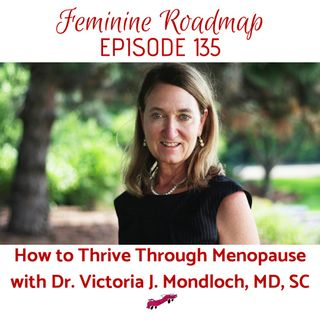 FR Ep #135 How to Thrive Through Menopause with Dr. Vicki Mondloch