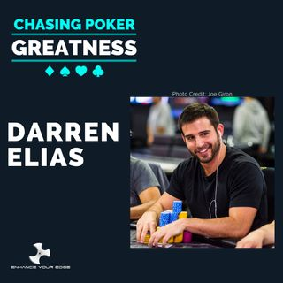 #35 Darren Elias: The ONLY 4-Time WPT Champ, $11.3 Million Online & Live Tourney Winnings, and Poker End Boss