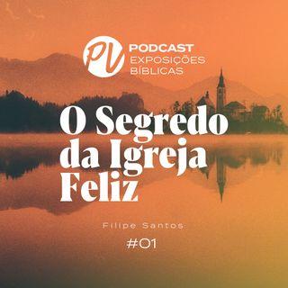 O Segredo da Igreja Feliz - 2 João - Filipe Santos - Parte I