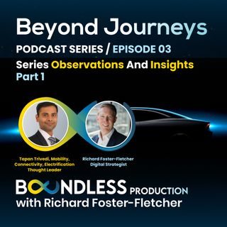 EP3 Richard Foster-Fletcher and Tapan Trivedi: Beyond Journeys Series Observations Part 1