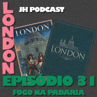 E31 - London, fogo na padaria!