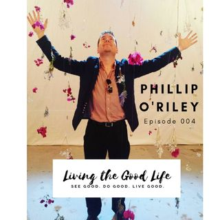 004 - Meeting Phillip O'Riley
