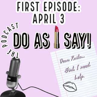 Do As I Say Podcast: Episode 1: Women Friendships