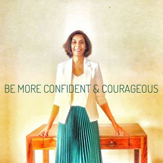 Be More Confident & Courageous