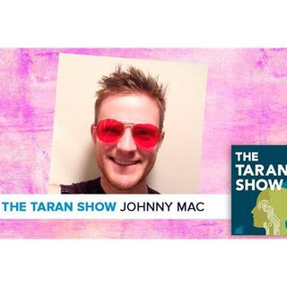 The Taran Show 17 | Johnny Mac