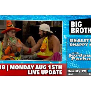 RHAPpy Hour | Big Brother 18 Live Feeds Update | Monday, August 15