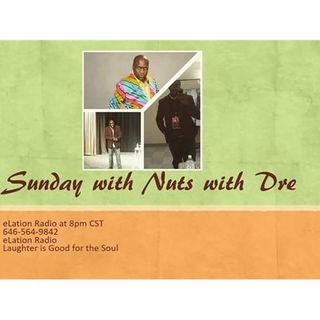Sunday with Nuts with Dre
