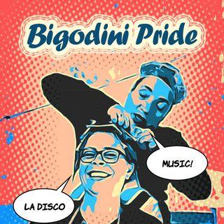 Bigodini Pride #20 - La Disco Music!