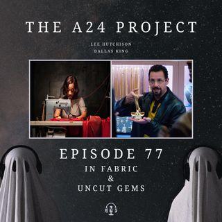 77 - In Fabric & Uncut Gems