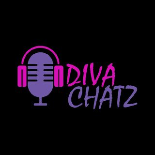 Episode 15 - Diva Chatz