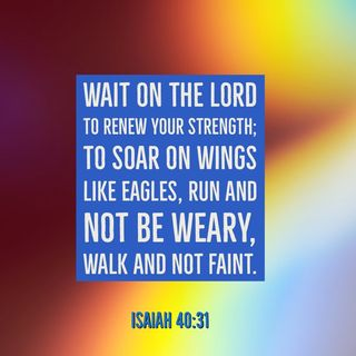 How to Experience Personally Renewed Strength and Power by Expectantly Waiting on the LORD.