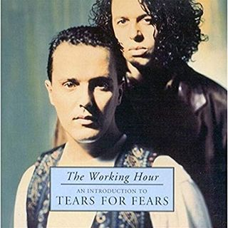 the working hour - Tears for fears