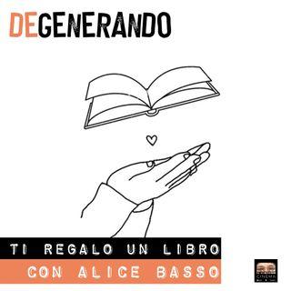 Ti regalo un libro - con Alice Basso