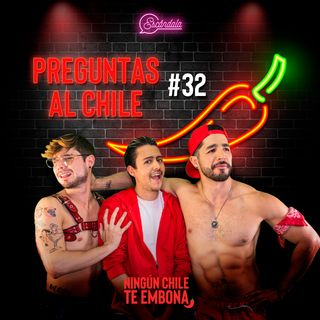 Preguntas al Chile Ep 32