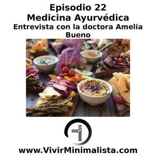 Episodio 22: Medicina Ayurvédica. Entrevista con la doctora Amelia Bueno