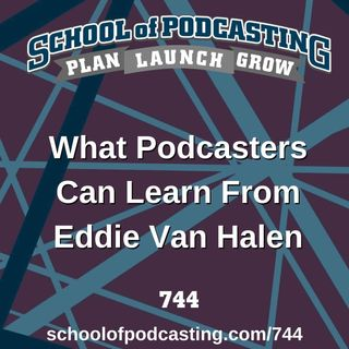 What Podcasters Can Learn From Eddie Van Halen