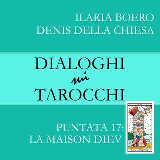 17.Dialoghi sulla Casa Dio: la diciassettesima carta dei Tarocchi di Marsiglia