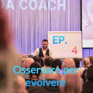004 | Coaching Podcast | Osservare per evolvere